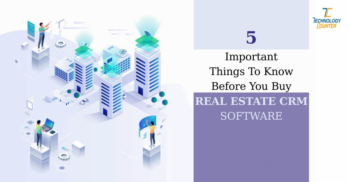 Things To Know Before Buying Real Estate CRM Software