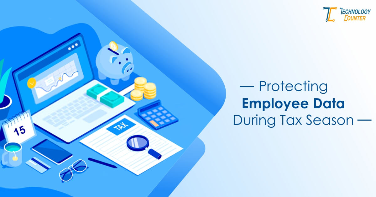Protecting Employee Data during Tax Season
