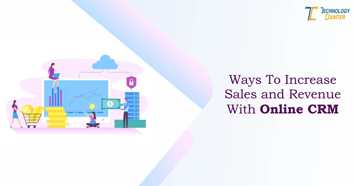 Ways To Increase Sales And Revenue With Online CRM