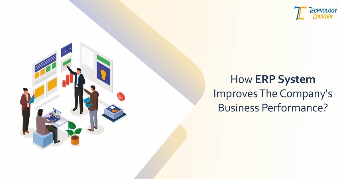 How Does The ERP System Improve The Company's Business Performance?