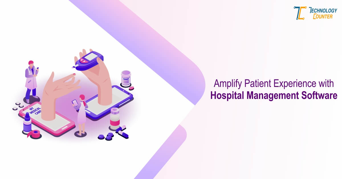 How to Amplify Patient Experience with Hospital Management software Integration?