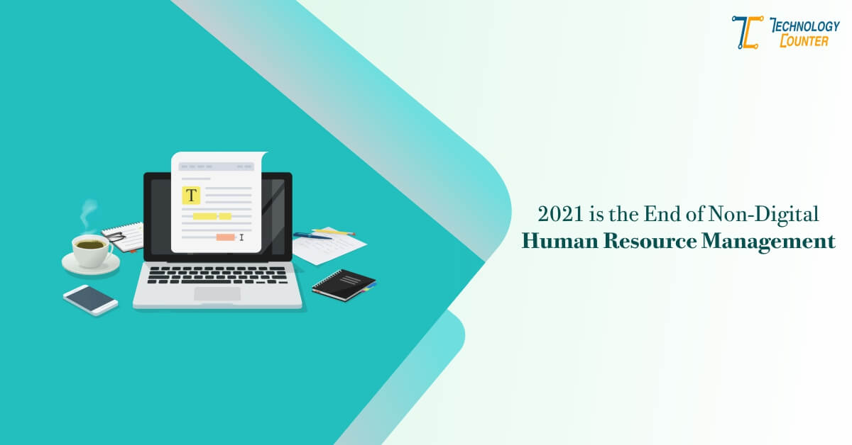 2021 Is the End of Non-Digital Human Resource Management