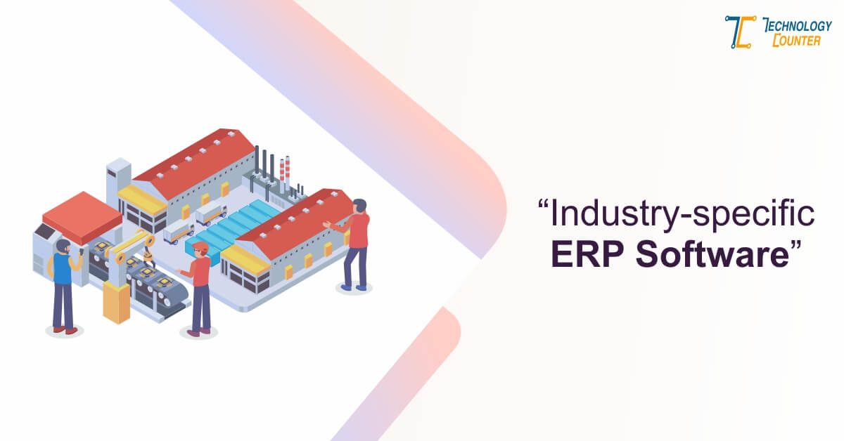 Why is it critical for businesses to choose industry-specific ERP software?