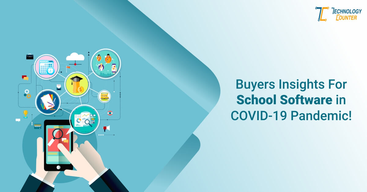 Buyers Insights For School Software in COVID-19 Pandemic!