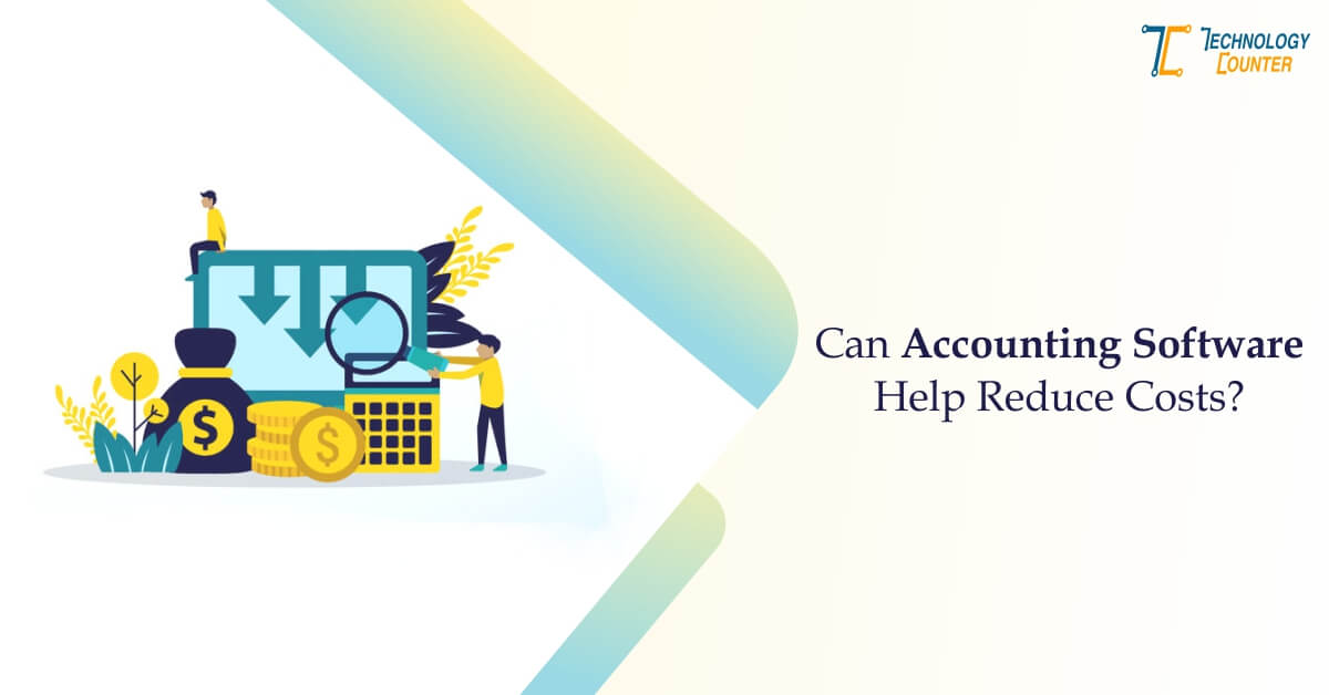 Can Accounting Software Help Reduce Costs?