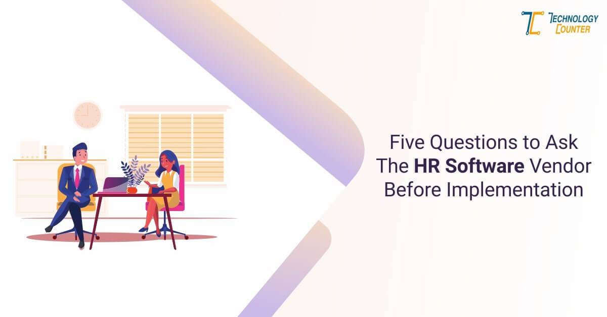 Most Crucial Questions to Ask the HR Software Vendor
