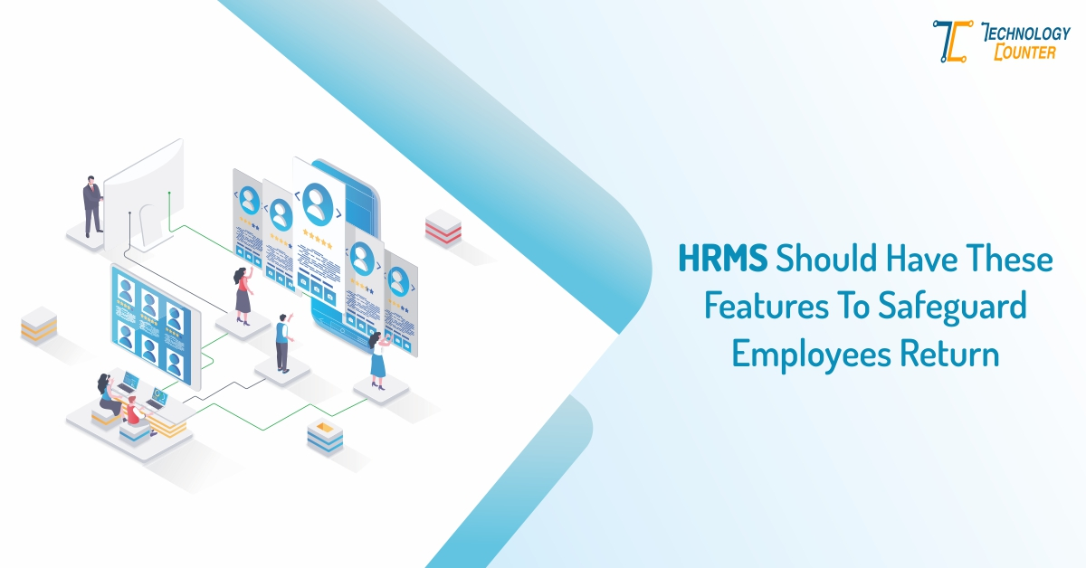 HRMS Should Have These Features to Safeguard Employees' Return