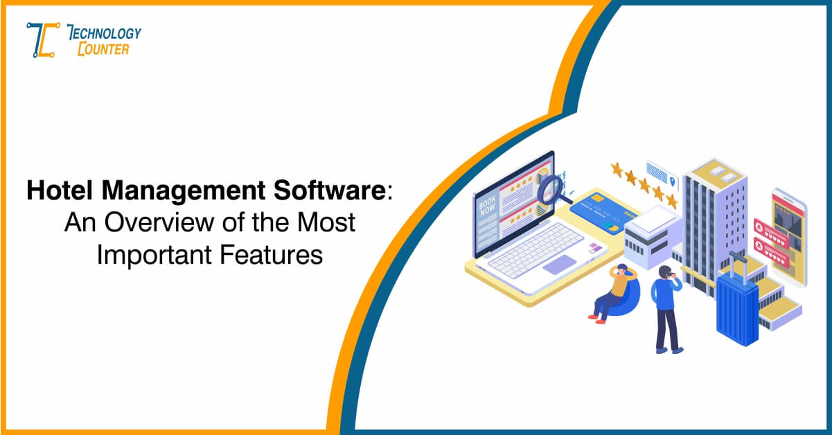Hotel Management Software: An Overview of the Most Important Features