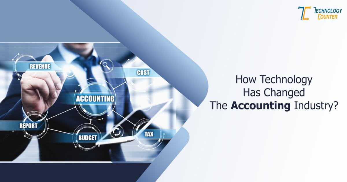 How Technology has Changed The Accounting Industry