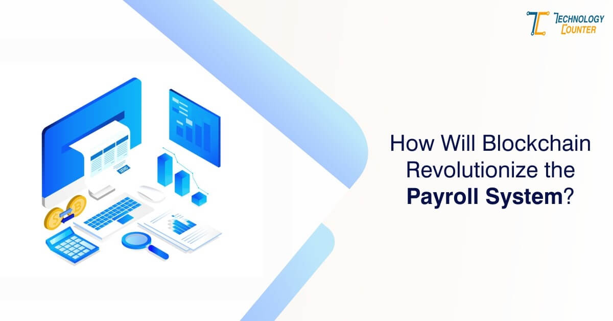 How will blockchain revolutionize the payroll system
