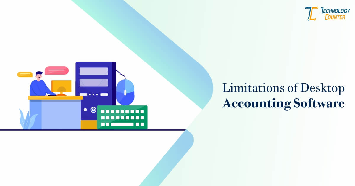 Limitations of Desktop Accounting Software