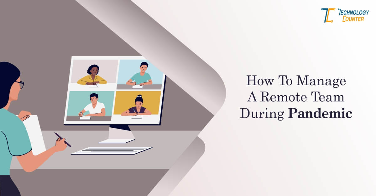 How to manage a remote team during Pandemic