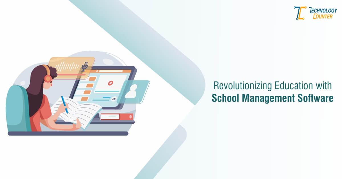 Revolutionizing Education with School Management Software