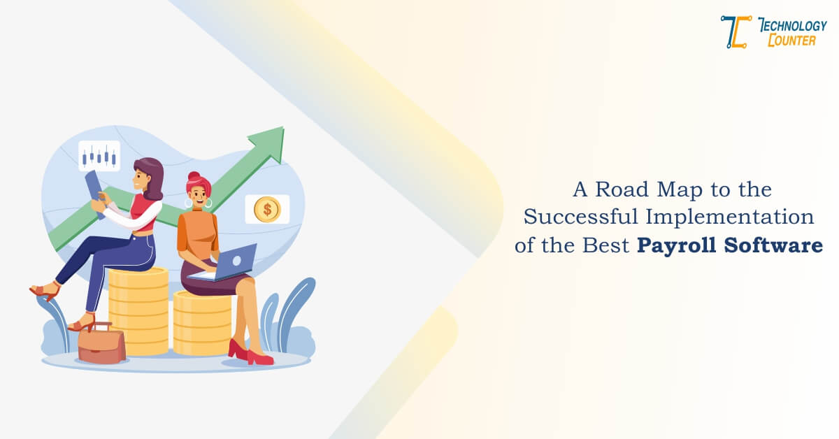 A Road Map To The Successful Implementation Of The Best Payroll Software