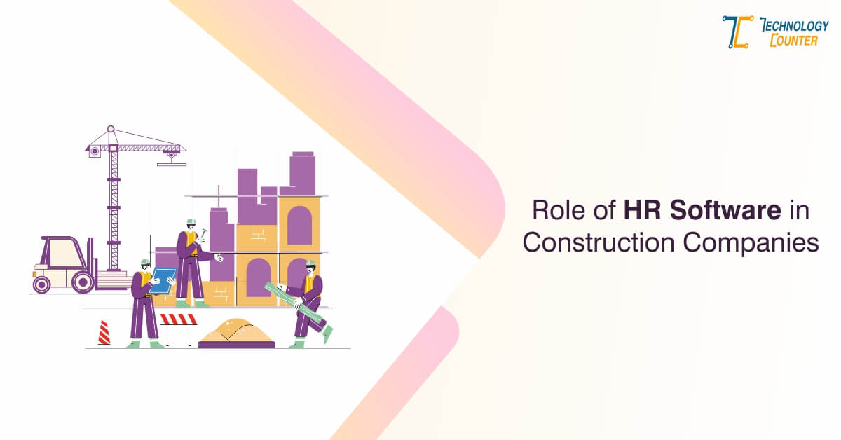 Role of HR Software in Construction Companies