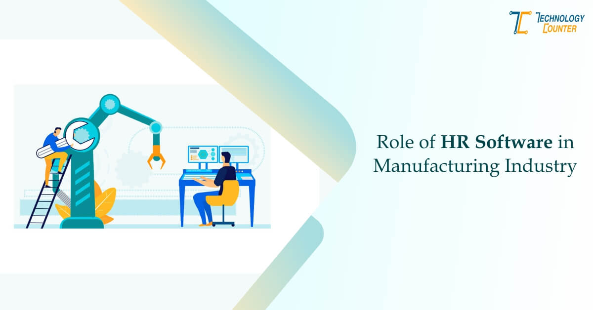 Role of HR Software in the Manufacturing Industry