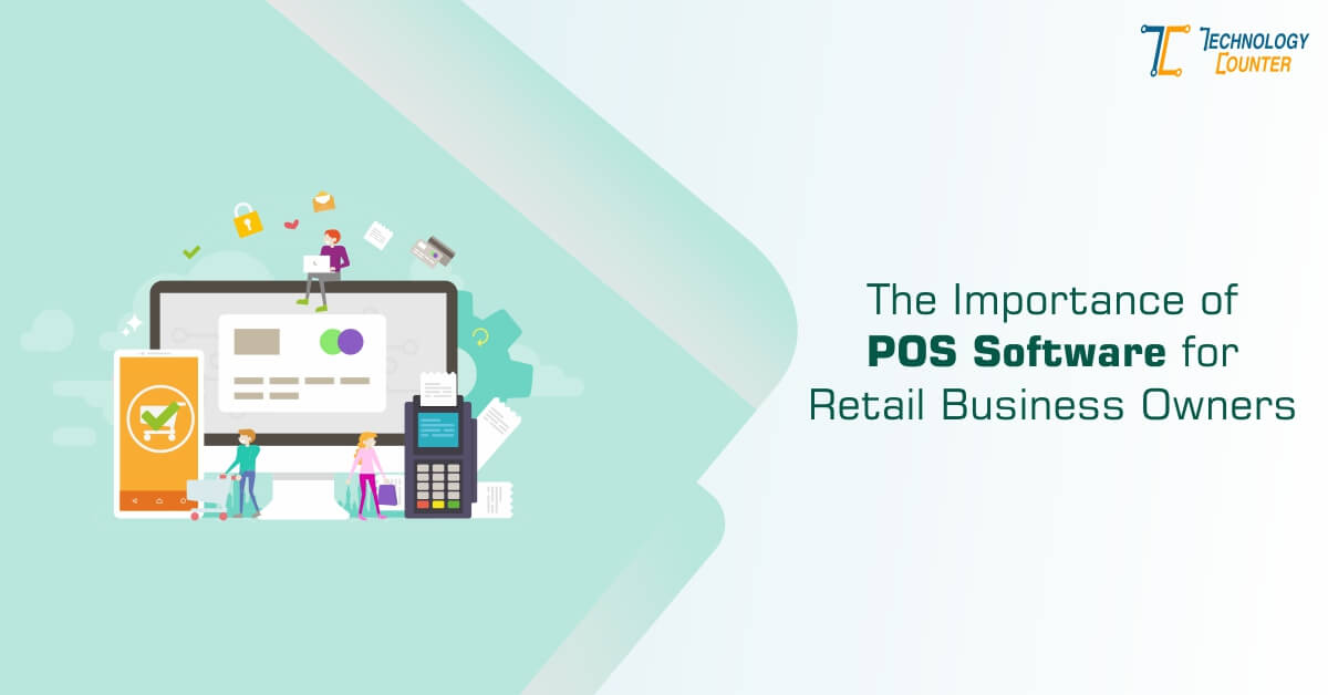 Importance of POS Software for Retail Business Owners