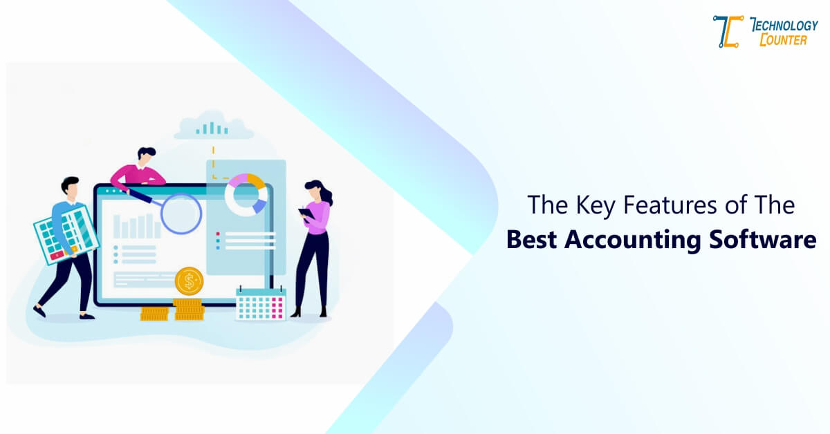 The Key Features of the Best Accounting Software