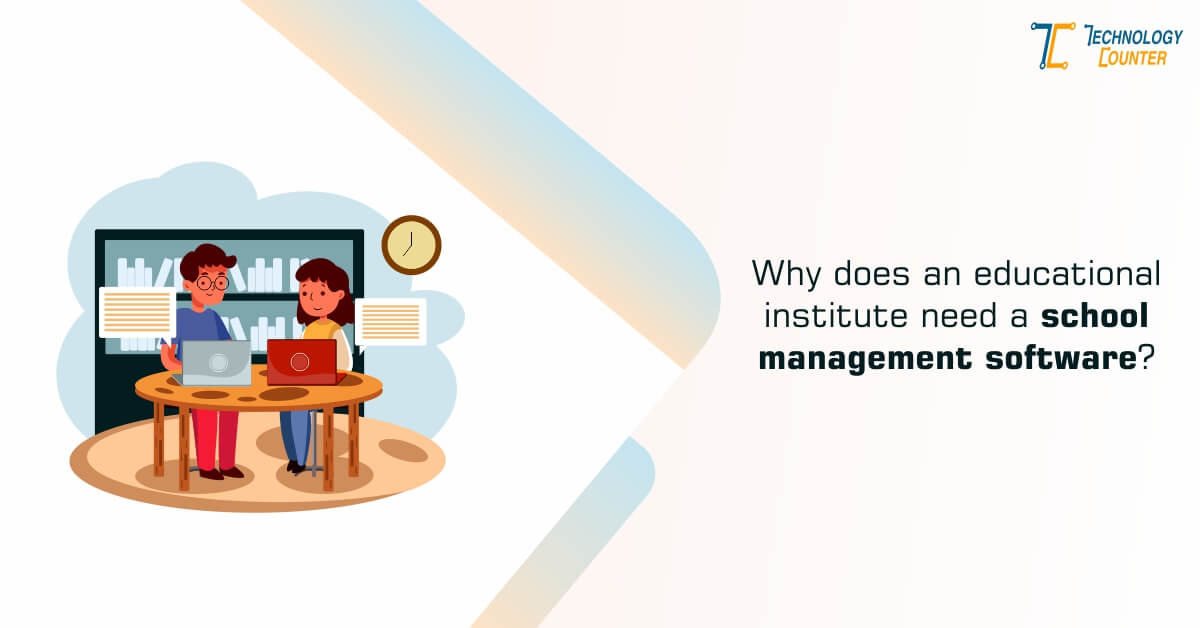 Why Does A School Need School Management Software - Infographic
