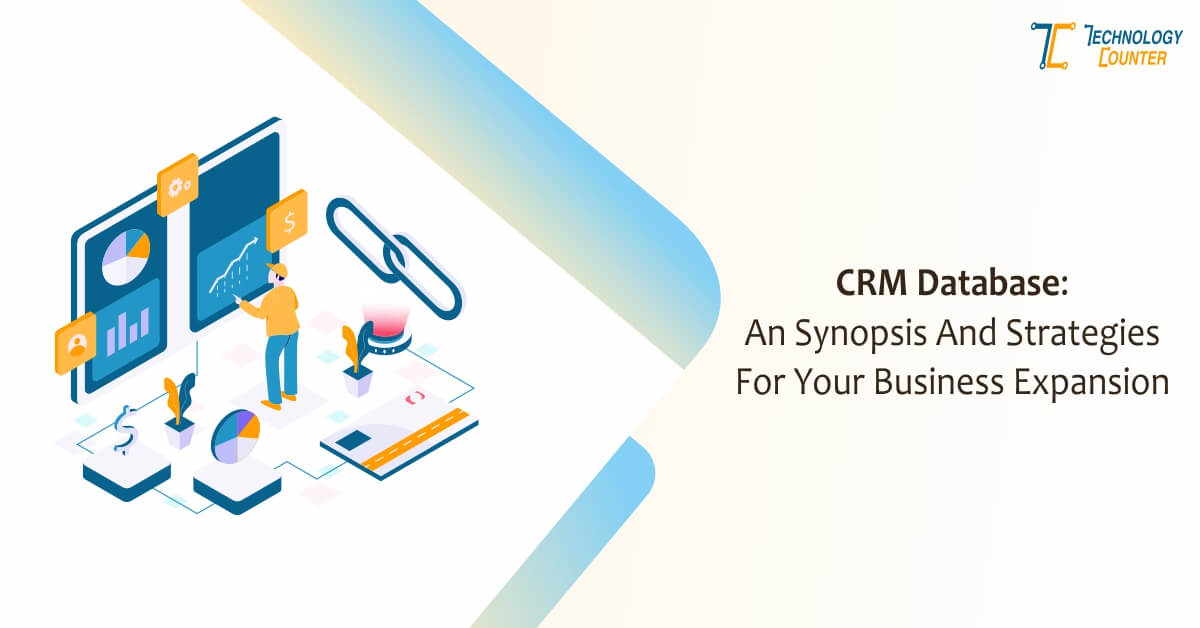CRM database: An synopsis and strategies for your business expansion.
