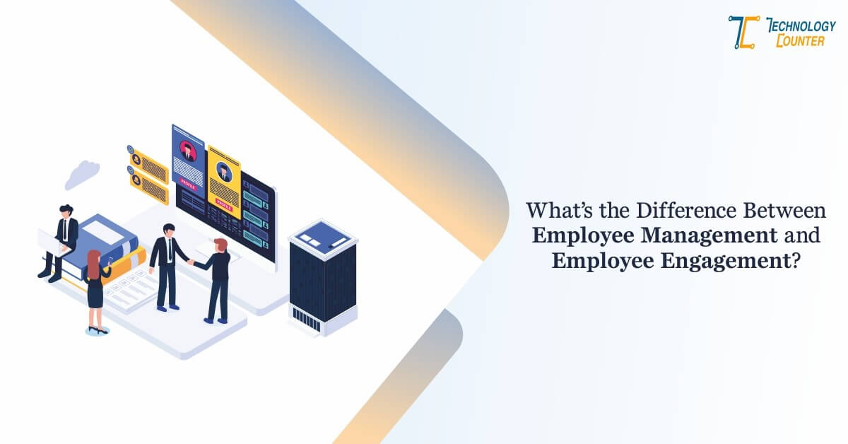 what is difference between employee management & employee engagement